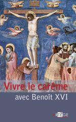 Vente Livre Numérique : Vivre le carême avec Benoît XVI  - Benoît XVI