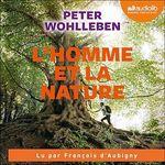 L'homme et la nature  - Peter Wohlleben
