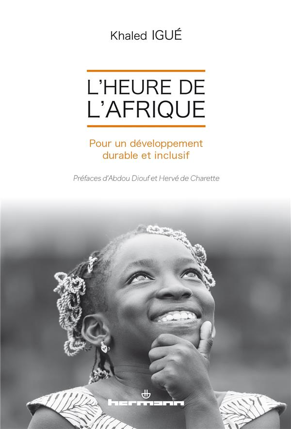 L'heure de l'Afrique ; pour un développement durable et inclusif