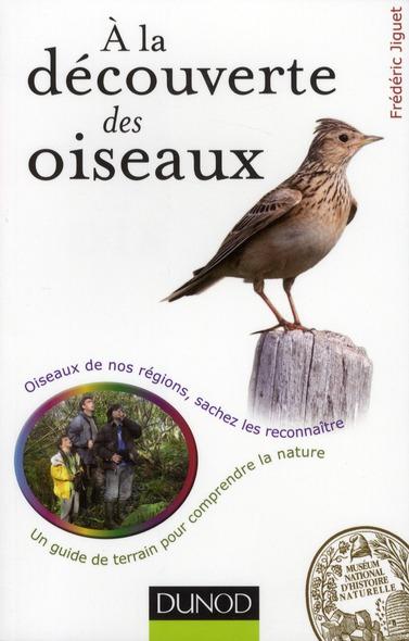 A La Decouverte Des Oiseaux ; Oiseaux De Nos Regions, Sachez Les Reconnaitre