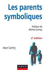 Les parents symboliques ; les enfants carenciés relationnels en famille d'accueil (2e édition)