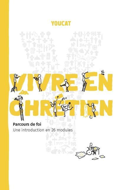 YOUCAT : VIVRE EN CHRETIEN