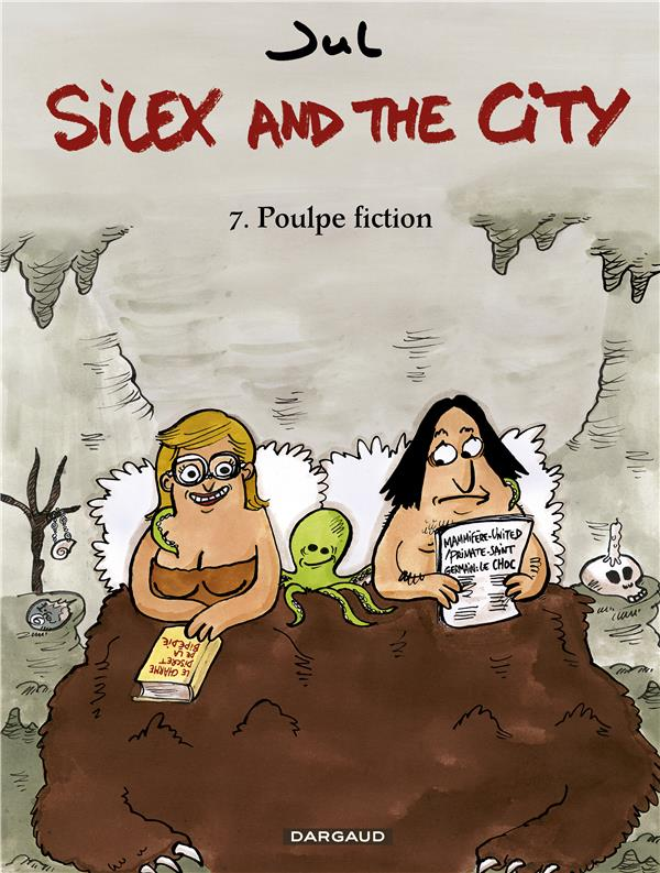 Silex and the city T.7 ; poulpe fiction