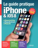 Vente Livre Numérique : Le guide pratique iPhone et iOS 8  - Fabrice Neuman