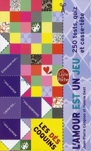 L'Amour Est Un Jeu : 250 Tests, Quiz Et Casse-Tete