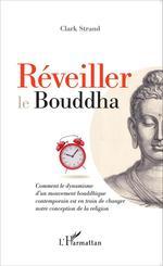 Réveiller le Bouddha  - Clark Strand