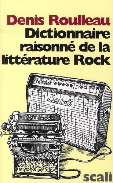 Dictionnaire raisonné de la littérature Rock