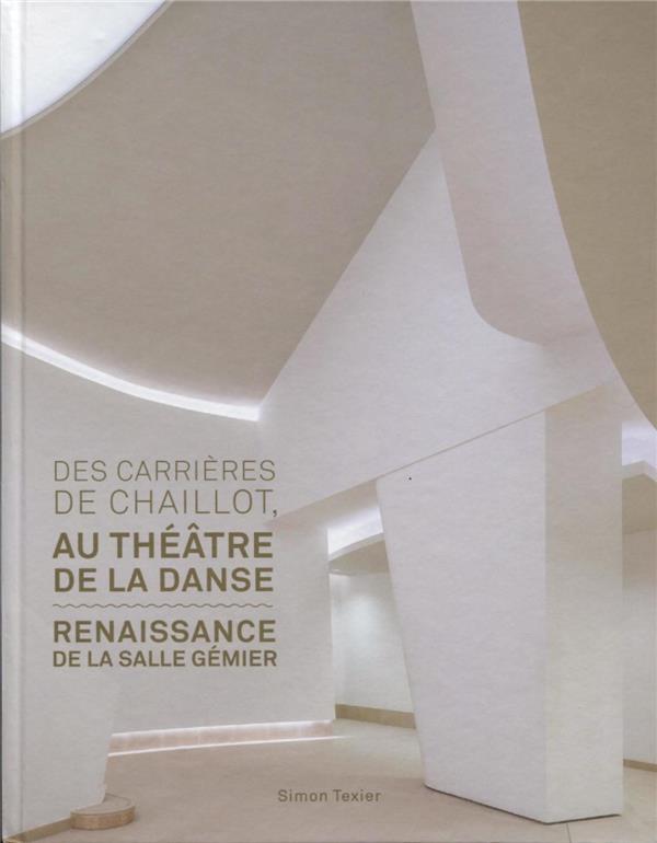 Des carrières de Chaillot au théâtre de la danse