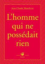 Vente EBooks : L'homme qui ne possédait rien  - Jean-Claude Mourlevat