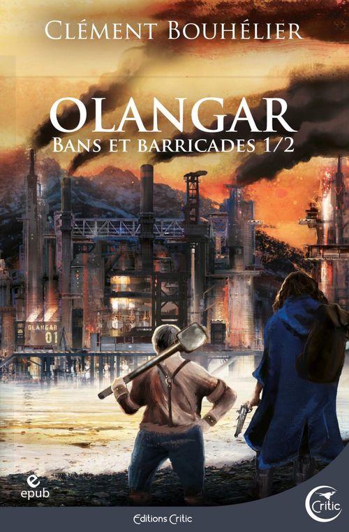 Olangar, bans et barricades t.1