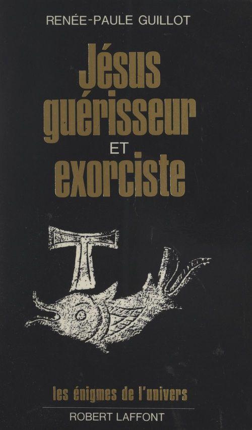 Jésus, guérisseur et exorciste