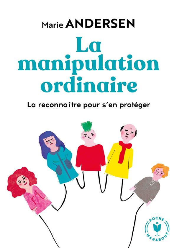 ANDERSEN, MARIE - LA MANIPULATION ORDINAIRE