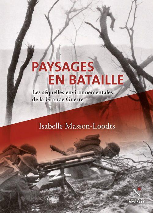Paysages en bataille ; les séquelles environnementales de la Grande Guerre