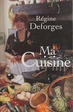Vente Livre Numérique : Ma cuisine  - Régine Deforges