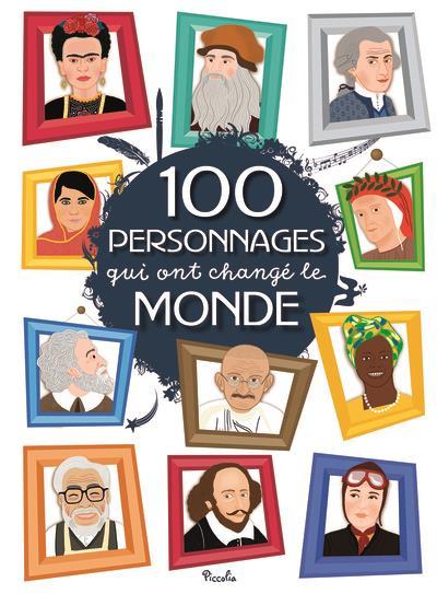 100 personnages ; qui ont changé le monde