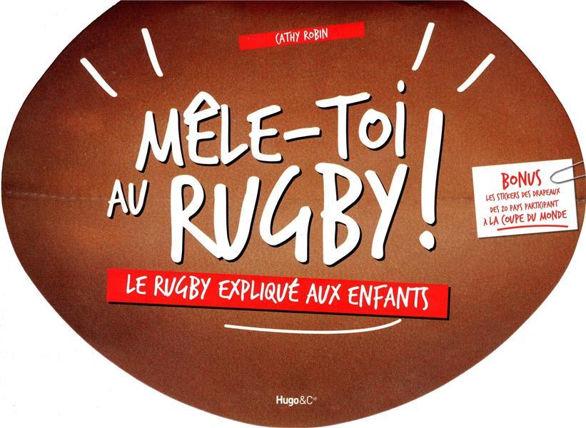 Mele-Toi Au Rugby ! Le Rugby Explique Aux Enfants