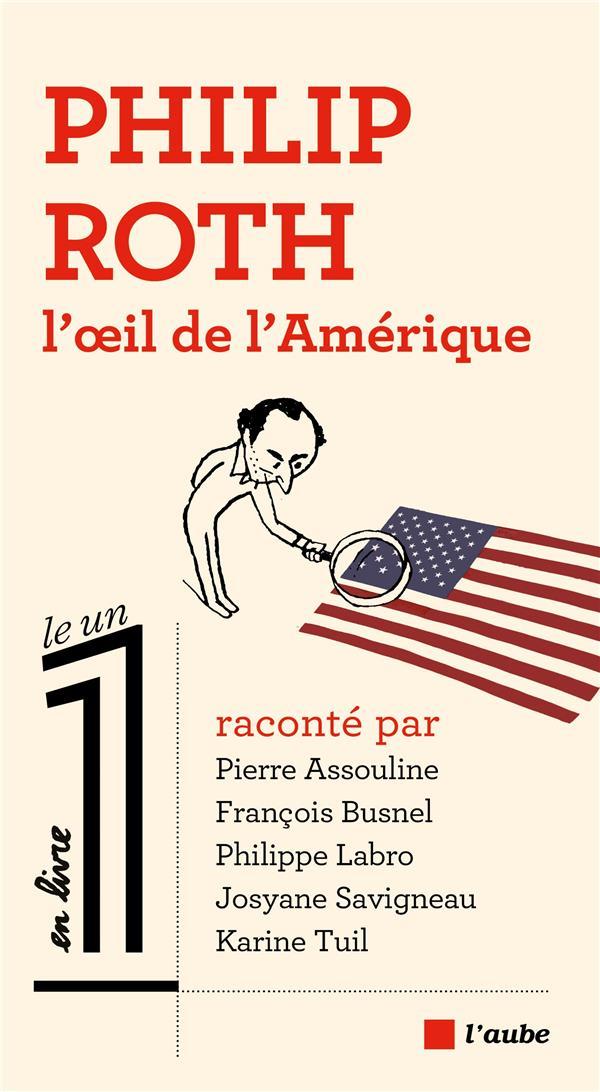 Philip Roth, l'oeil de l'Amérique