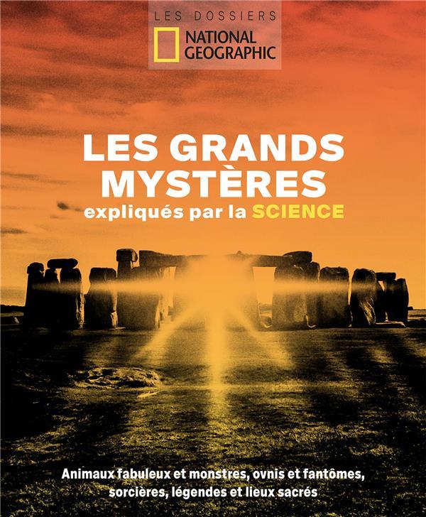 LES GRANDS MYSTERES EXPLIQUES PAR LA SCIENCE  -  ANIMAUX FABULEUX ET MONSTRES, OVNIS ET FANTOMES, SORCIERES, LEGENDES ET LIEUX SACRES