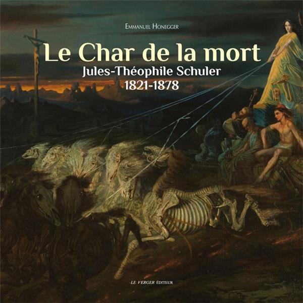Le char de la mort ; Jules-Théophile Schuler 1821-1878