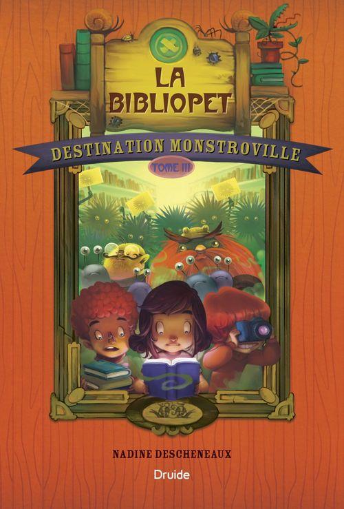 destination monstroville v. 03 la bibliopet