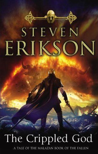 The crippled god - the malazan book of the fallen: book 10