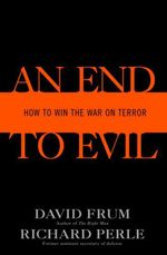 An End to Evil  - David Frum Richard Perle