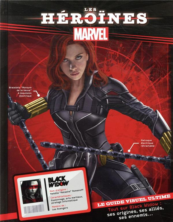 Marvel ; les héroïnes ; Black Widow ; le guide visuel ultime