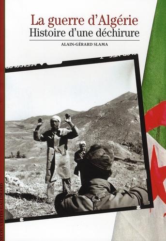 La guerre d'Algérie ; l'histoire d'une déchirure