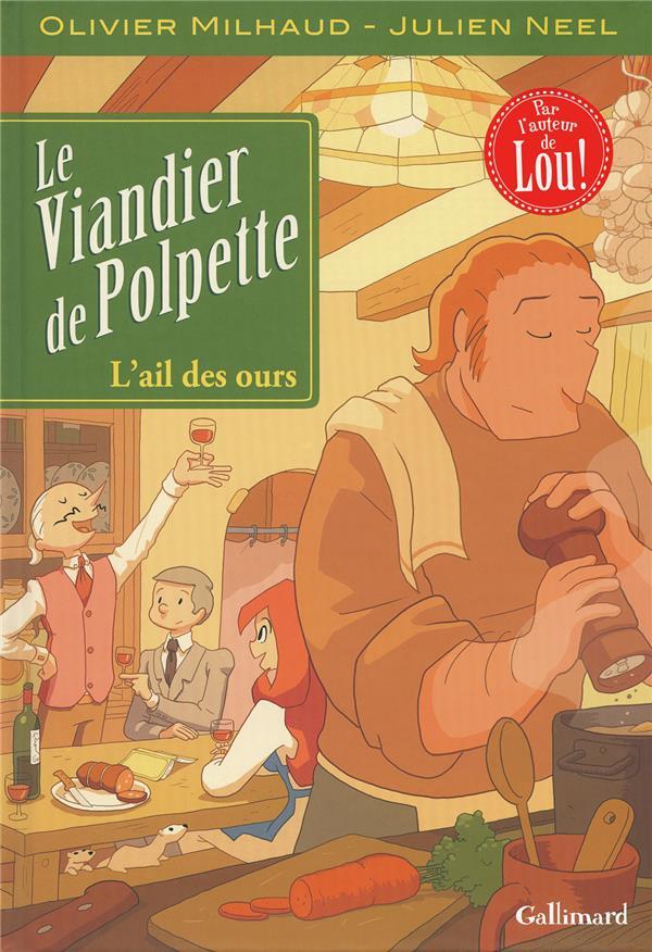 Le Viandier De Polpette T.1 ; L'Ail Des Ours