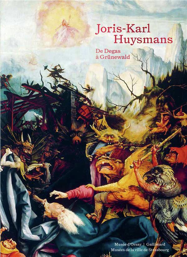 Huysmans, critique d'art ; de Degas à Grünewald