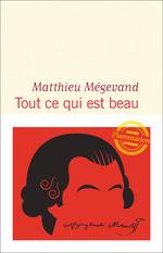 Vente Livre Numérique : Tout ce qui est beau  - Matthieu Mégevand