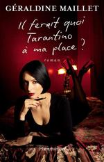 Vente Livre Numérique : Il ferait quoi Tarantino à ma place ?  - Géraldine Maillet