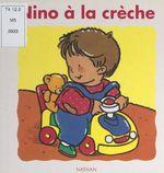 Vente EBooks : Nino à la crèche  - Claire Ubac