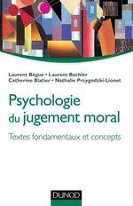Vente Livre Numérique : Psychologie du jugement moral  - Nathalie Przygodzki-Lionet - Laurent Bachler - Catherine Blatier