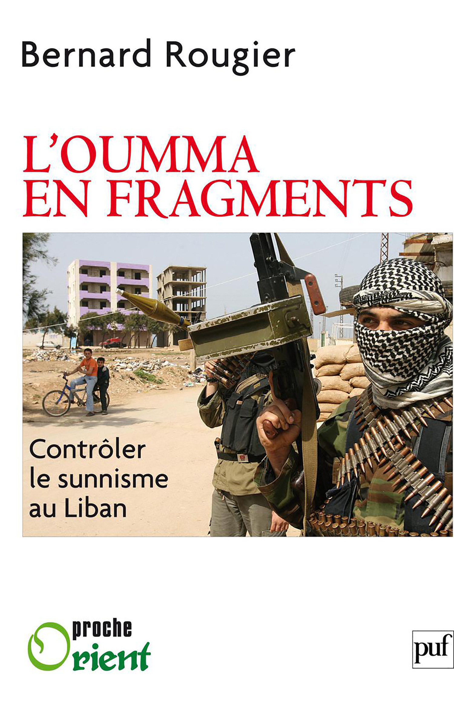 L'oumma en fragments ; contrôler le sunnisme au Liban