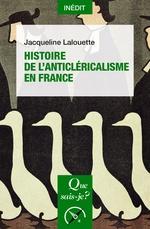 Vente EBooks : Histoire de l'anticléricalisme  - Jacqueline LALOUETTE