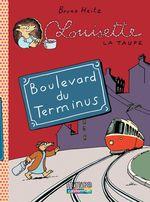 Vente Livre Numérique : Louisette la taupe (Tome 5) - Boulevard du Terminus  - Bruno Heitz