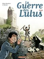 Vente Livre Numérique : La Guerre des Lulus (Tome 7) - Luigi  - Régis Hautière