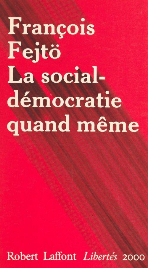 La social-démocratie quand même