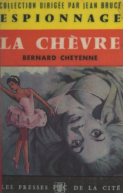 La chèvre  - Bernard Cheyenne
