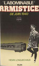 L'Abominable Armistice de juin 1940