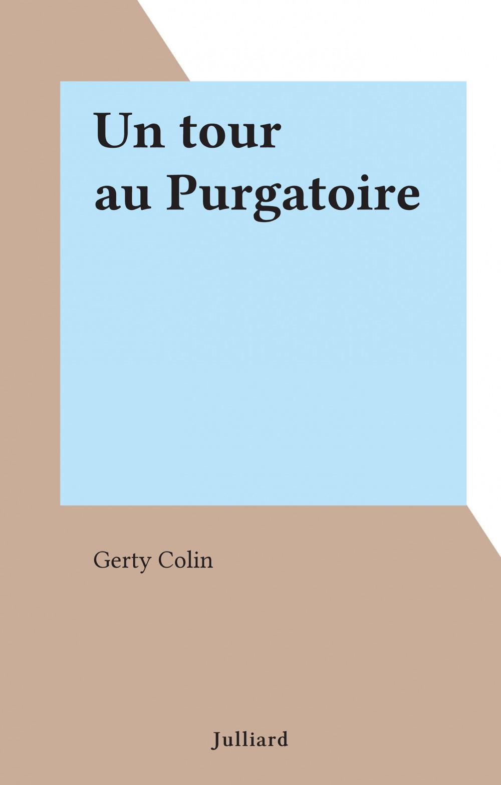 Un tour au Purgatoire  - Gerty Colin