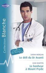 Vente Livre Numérique : Le défi du Dr Avanti - Le bonheur à Mount Pryde (Harlequin Blanche)  - Leah Martyn