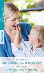 Vente EBooks : Mère, médecin... et amoureuse - Défi pour une infirmière  - Janice Lynn - Sue MacKay