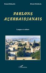 Vente Livre Numérique : Parlons Azerbaïdjanais  - Michel Malherbe - Kamal Abdulla