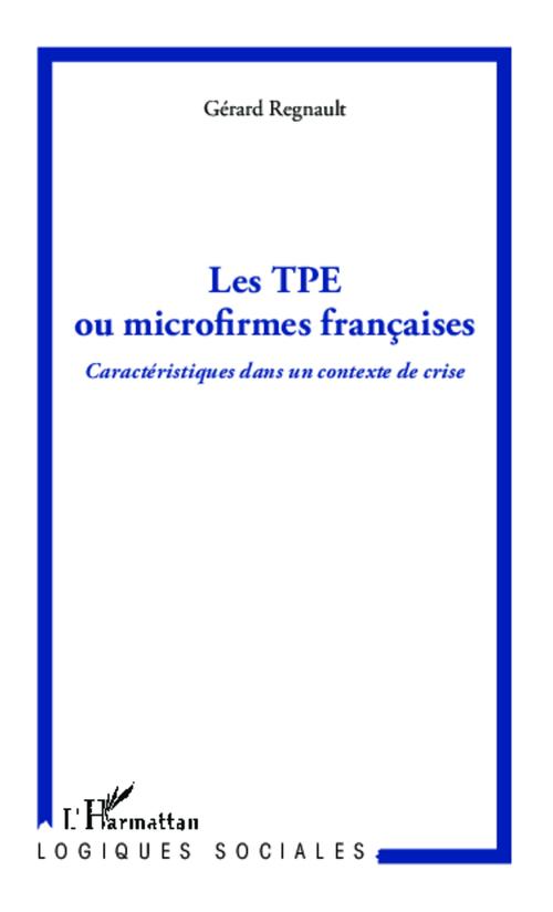 les TPE ou microfirmes francaises ; caractéristiques dans un contexte de crise