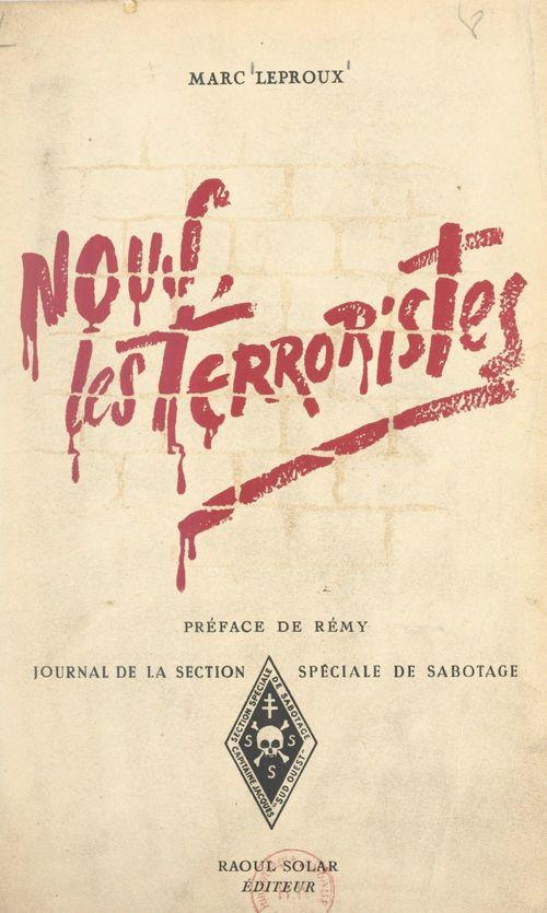 Nous, les terroristes. Journal de la section spéciale de sabotage (1)