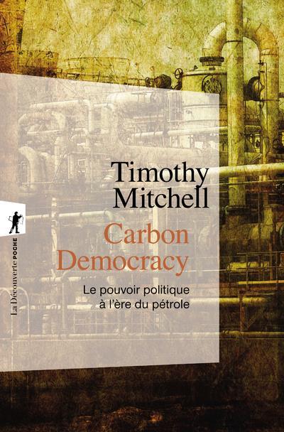 Carbon democracy ; le pouvoir politique à l'ère du pétrole