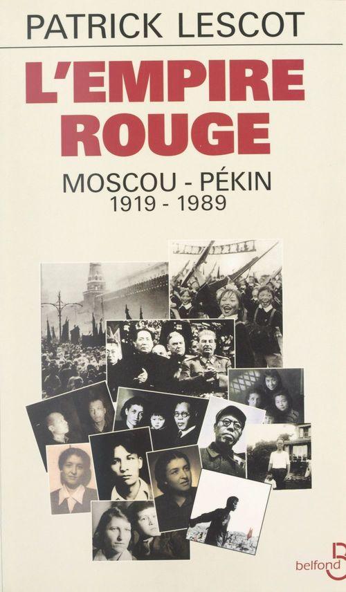 L'empire rouge : Moscou-Pékin, 1919-1989