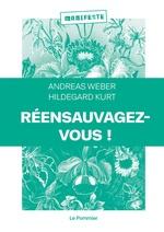 Vente Livre Numérique : Réensauvagez-vous !  - Andreas Weber - Hildegard Kurt - Alexandre Pateau